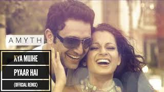 Kya Mujhe Pyaar Hai (Official Remix) - YouTube