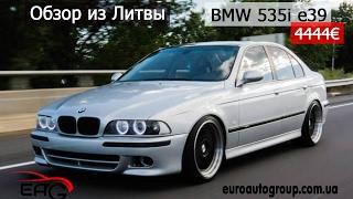 Обзор из Литвы BMW 535i E39 в (М) пакете /2001 г./4444€/3,5 л./бензин/седан