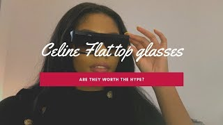 CELINE FLAT TOP SUNGLASSES....... ARE THEY WORTH THE HYPE?!