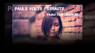 Pauls Volts I Strauts - Vajag Tevi Ciešāk 2013