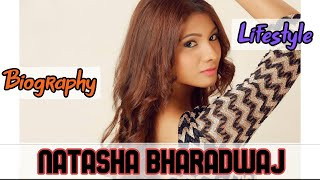Natasha Bharadwaj Indian Actress Biography & Lifestyle