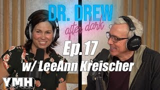 Dr. Drew After Dark w/ LeeAnn Kreischer - Ep. 17