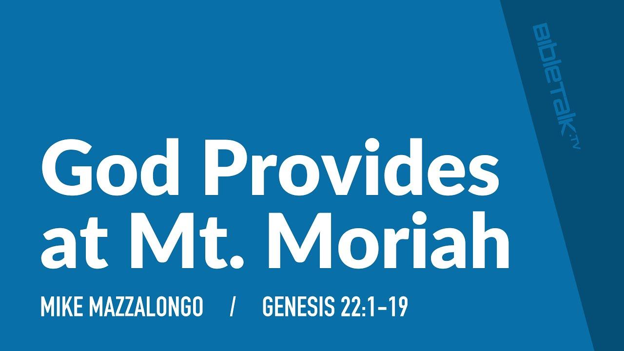 God Provides at Mt. Moriah