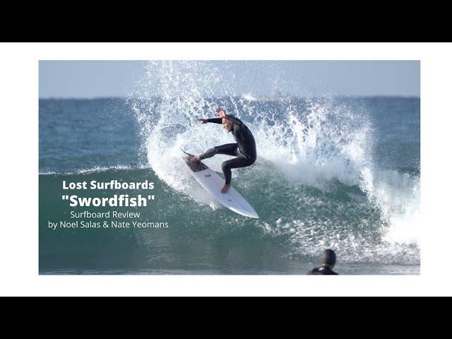 """Lost """"Swordfish"""" Surfboard Review by Noel Salas Ep 101"""