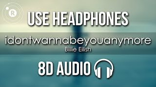 Billie Eilish   Idontwannabeyouanymore (8D AUDIO)