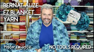 Bernat Alize EZ Blanket Yarn - No Tools Required - Easy Weekend Project with Mister Domestic