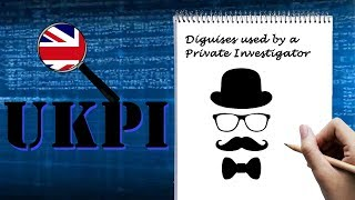 Disguises used by a Private Investigator