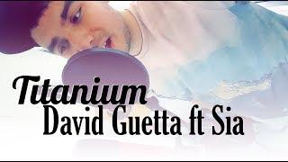 Titanium by David Guetta ft Sia l Cover by LoyK
