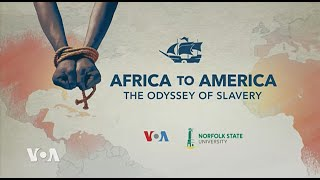 Africa To America: The Odyssey Of Slavery