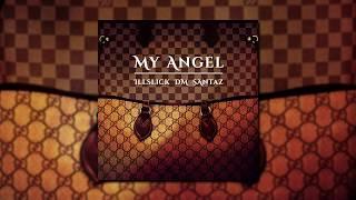 """My Angel"" - DM x ILLSLICK x SantaZ [Official Audio]"