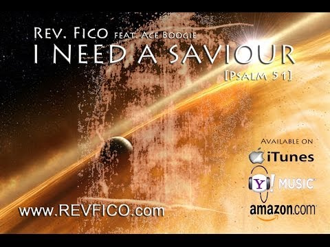 I Need A Saviour Psalm 51 Rev FICO feat. Ace Boogie