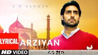 Arziyan Lyrical | Delhi 6 | Abhishek Bachchan, Sonam Kapoor | A.R. Rahman | Javed Ali, Kailash Kher