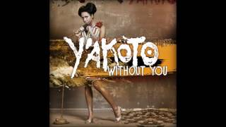 Y'akoto -  Without You (Original Music)
