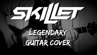 Skillet   Legendary [Guitar Cover]