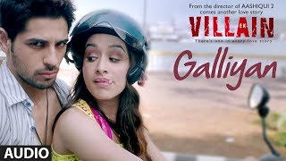 Galliyan   EK VILLAIN   FULL AUDIO (320kbps)   SONG   TSERIES   Ankit Tiwari