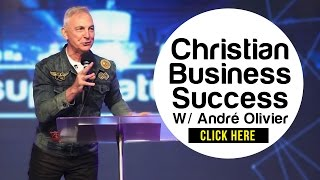 Christian Business Success - André Olivier Interview