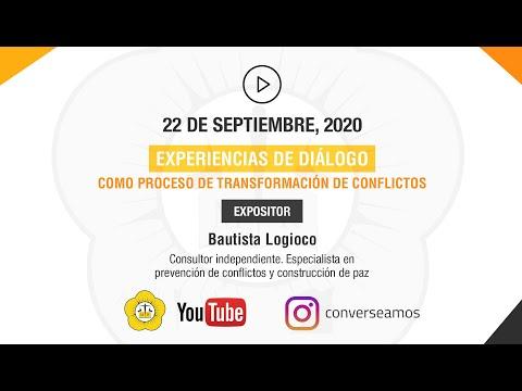 EXPERIENCIAS DE DIÁLOGO COMO PROCESOS DE TRANSFORMACIÓN DE CONFLICTOS - 22 de Septiembre 2020