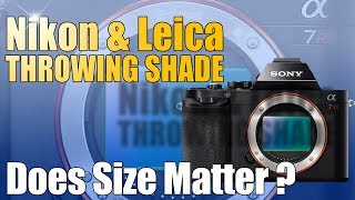 Nikon & Leica Throwing Shade At Sony... Does Size Matter?