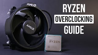 AMD RYZEN Overclocking GUIDE