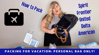 How to Pack for Vacation in a Personal Bag (Spirit, Frontier, United etc)