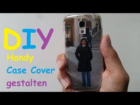 Handyhülle mit Foto selber gestalten – DIY Smartphone Hülle ( Phone Case Cover ) selbst dekorieren