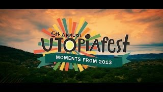 UTOPiAfest - Moments from 2013