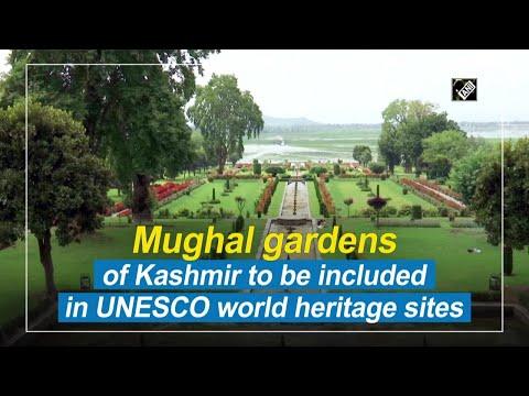 कश्मीर के मुगल उद्यानों को यूनेस्को की विश्व धरोहर स्थलों में शामिल किया जाएगा