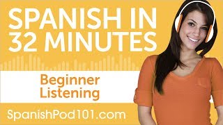 32 Minutes of Spanish Listening Comprehension for Beginners