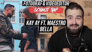 KAY AY FT. MAESTRO - BELLA // LIVE REACTION // FOTOGRAF & VIDEOEDITOR SCHAUT RAP