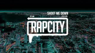 K.A.A.N. - Shoot Me Down