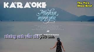 Mình Xa Mình Yêu - Karaoke - Juun Đăng Dũng