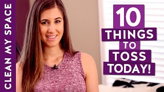 10 Things to Toss Today! (Ep. 1)
