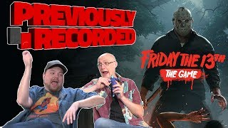 Previously Recorded - Friday the 13th: The Game