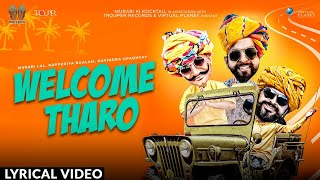 Welcome Tharo | Rapperiya Baalam
