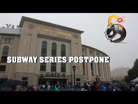 Subway Series 2019 New York Yankees vs NY Mets Postponed 6/10/2019