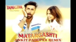 Matargashti | Tamasha | Remix | EDM
