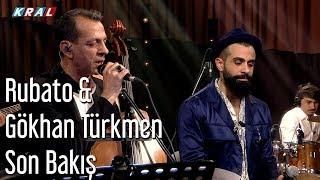 Rubato & Gökhan Türkmen   Son Bakış