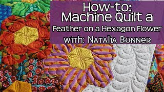 Machine Quilting Feathers On A Hexagon Quilt Block With Natalia Bonner
