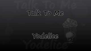 Talk To Me [From Les Petits Mouchoirs]   Yodelice   Lyrics & Traductions