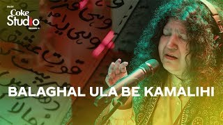 Coke Studio Season 11| Balaghal Ula Be Kamalihi| Abida Parveen