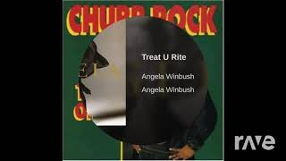 Treat Em' Right, They'll Treat U Rite (Angela Winbush Grooves With Chubb Rock Remix)