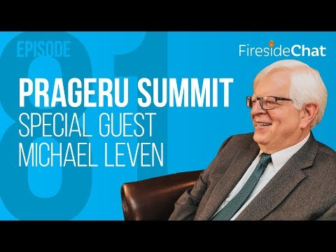Fireside Chat Ep. 81 - PragerU Summit with Michael Leven