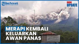Gunung Merapi Keluarkan Awan Panas Guguran, BPPTKG: Tercatat 3 Kali Luncurkan Guguran Lava Pijar