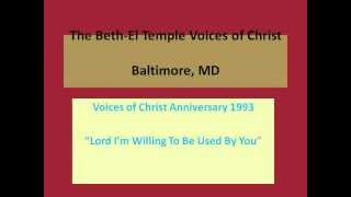 "The Beth-El Temple Voices of Christ, Baltimore MD, ""Use Me Lord"""