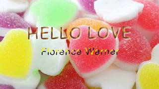 Hello Love by: Florence Warner w/Lyrics