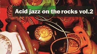 Acid Jazz On the Rocks - Funk Breaks Bossa Beats