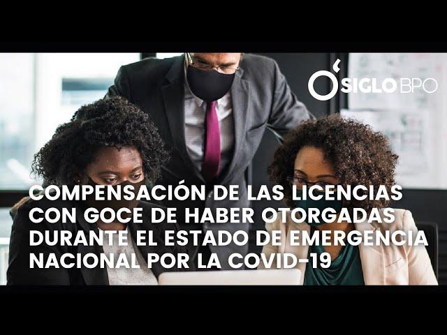 Compensación de las licencias con goce de haber otorgadas durante el estado de emergencia nacional por la COVID-19