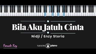 Bila Aku Jatuh Cinta - Nidji / Enzy Storia (KARAOKE PIANO - FEMALE KEY)