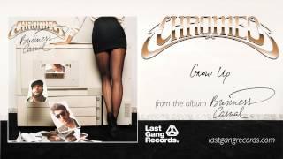 Chromeo - Grow Up