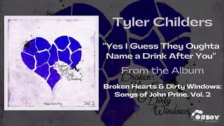Tyler Childers Yes I Guess They Oughta Name A Drink After You